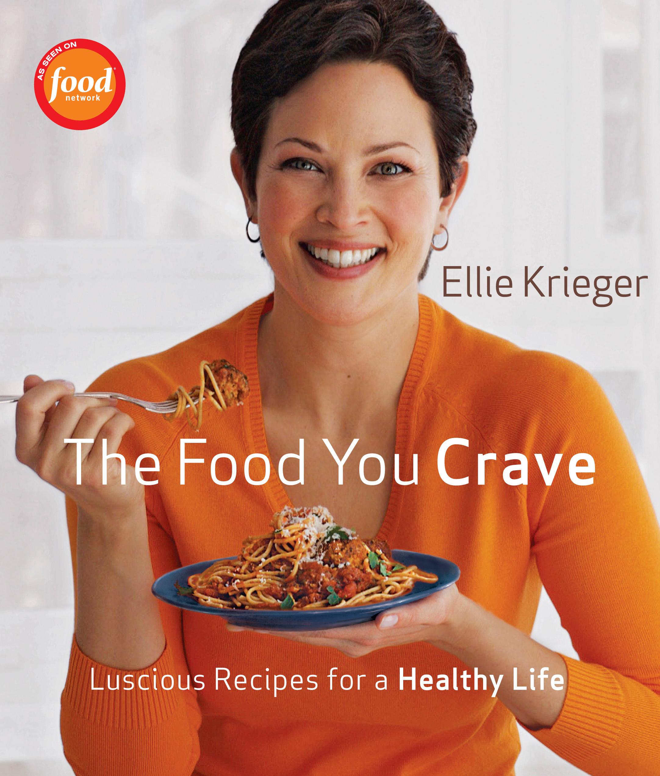 The Food You Crave - Ellie Krieger